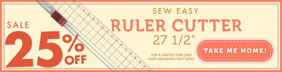 Sew Easy Ruler Cutter 25% Off
